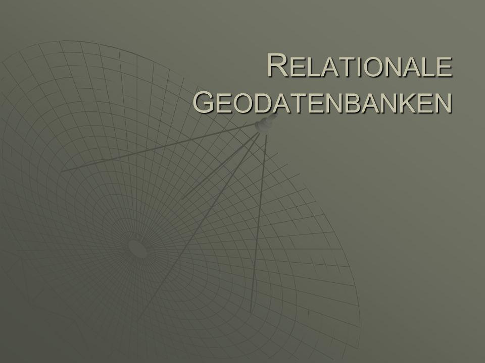 RELATIONALE GEODATENBANKEN