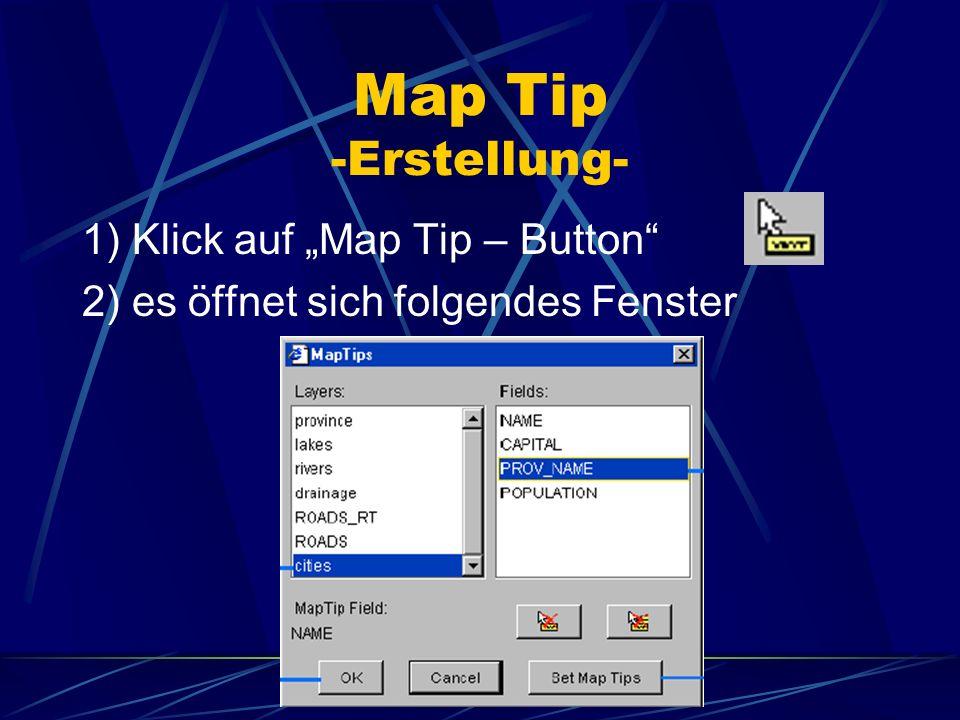 """Map Tip -Erstellung- 1) Klick auf """"Map Tip – Button"""