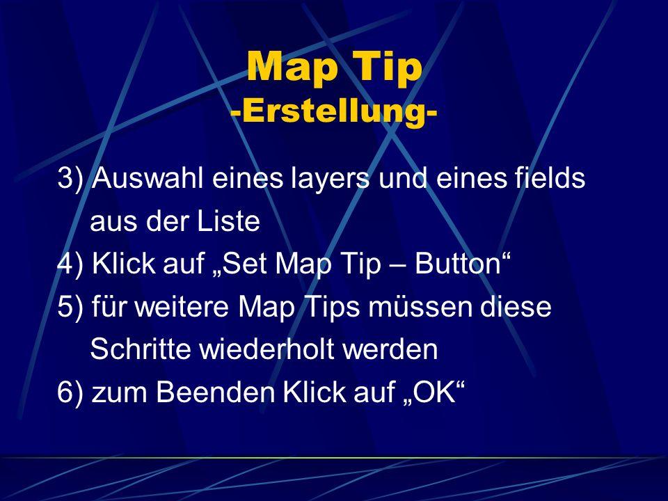 Map Tip -Erstellung- 3) Auswahl eines layers und eines fields