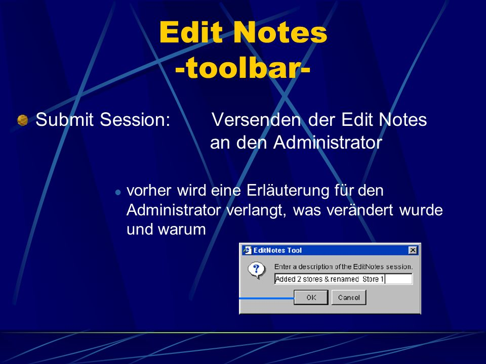 Edit Notes -toolbar-Submit Session: Versenden der Edit Notes an den Administrator.