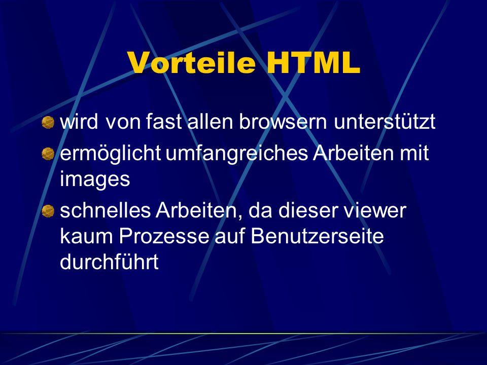 Vorteile HTML wird von fast allen browsern unterstützt