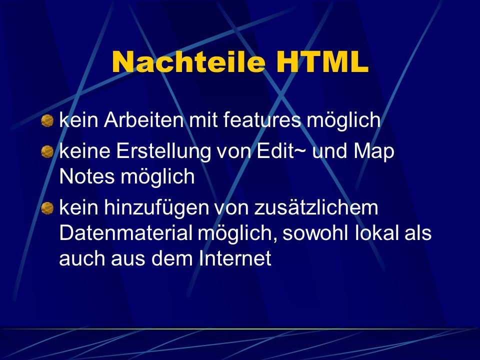 Nachteile HTML kein Arbeiten mit features möglich