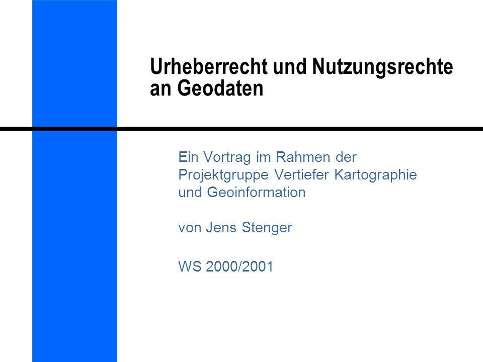 Urheberrecht und Nutzungsrechte an Geodaten