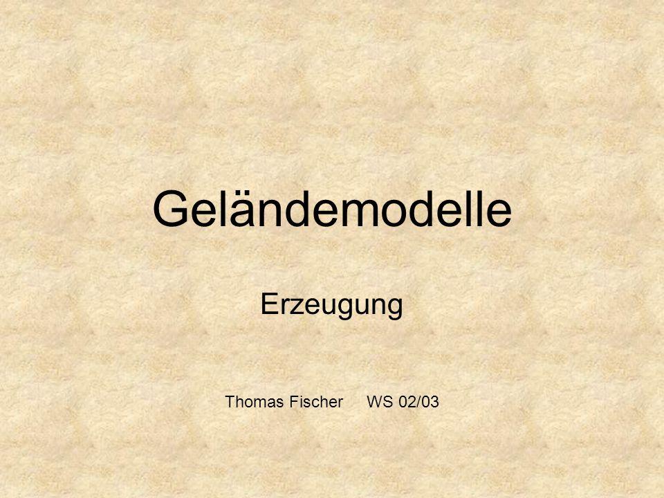 Erzeugung Thomas Fischer WS 02/03