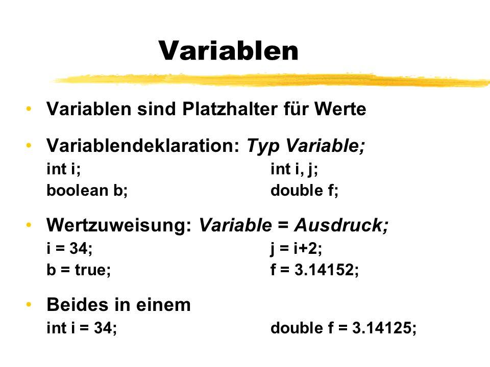 Variablen Variablen sind Platzhalter für Werte