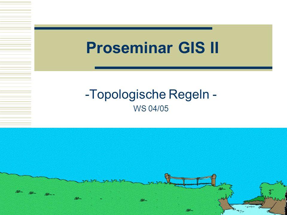 Topologische Regeln - WS 04/05