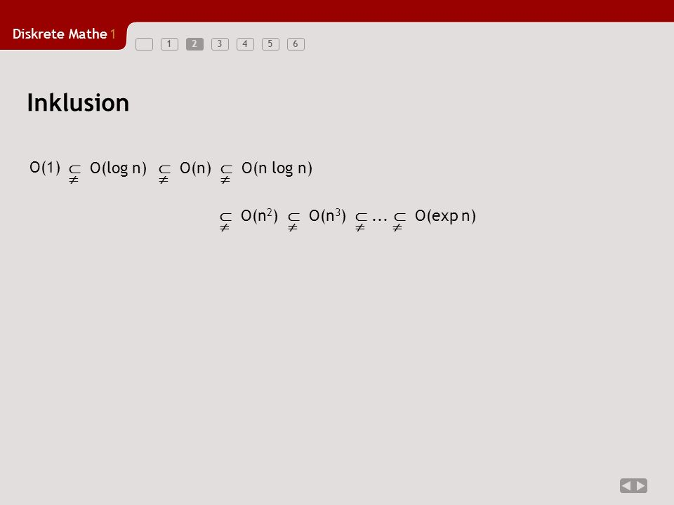 Inklusion O(1)  O(log n)   O(n)   O(n log n)   O(n2)   O(n3)