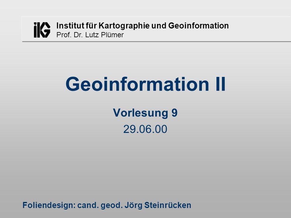 Geoinformation II Vorlesung 9 29.06.00