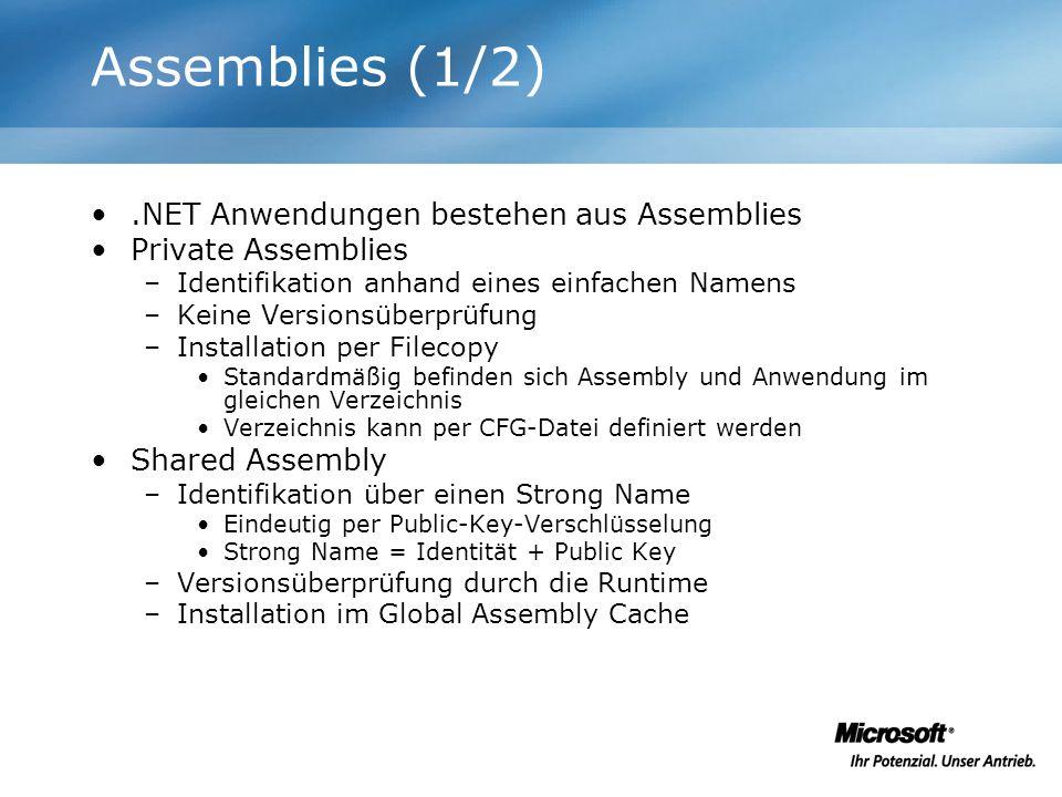Assemblies (1/2) .NET Anwendungen bestehen aus Assemblies