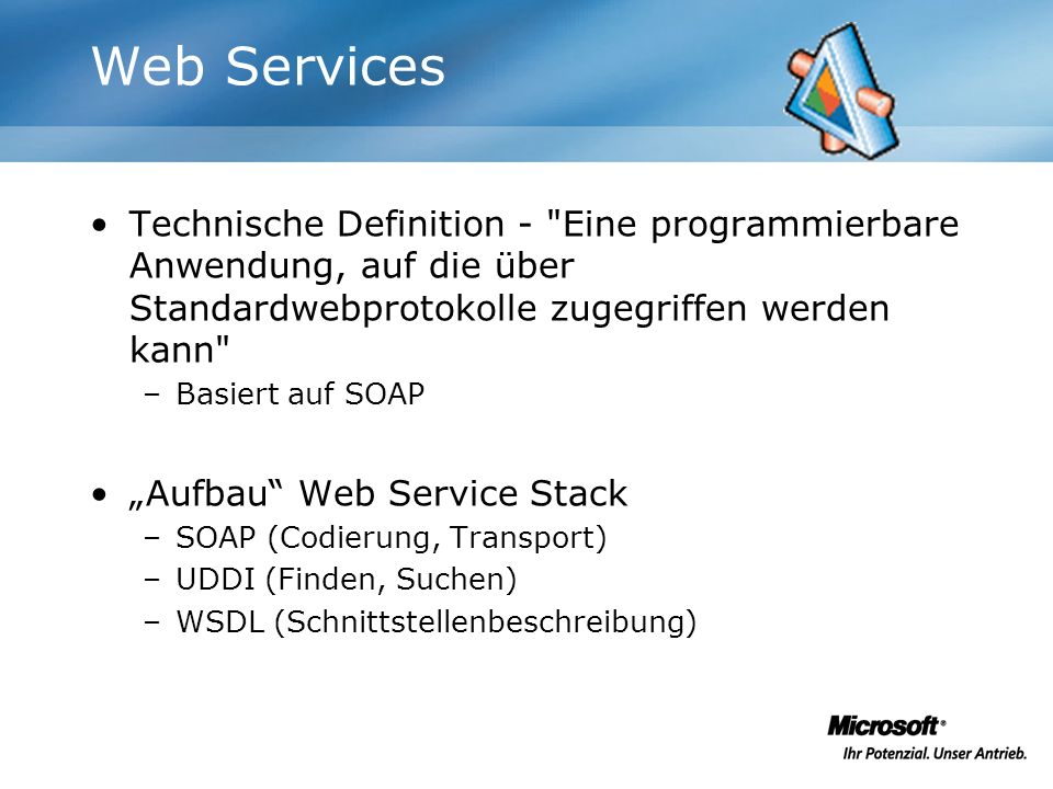 Web ServicesTechnische Definition - Eine programmierbare Anwendung, auf die über Standardwebprotokolle zugegriffen werden kann