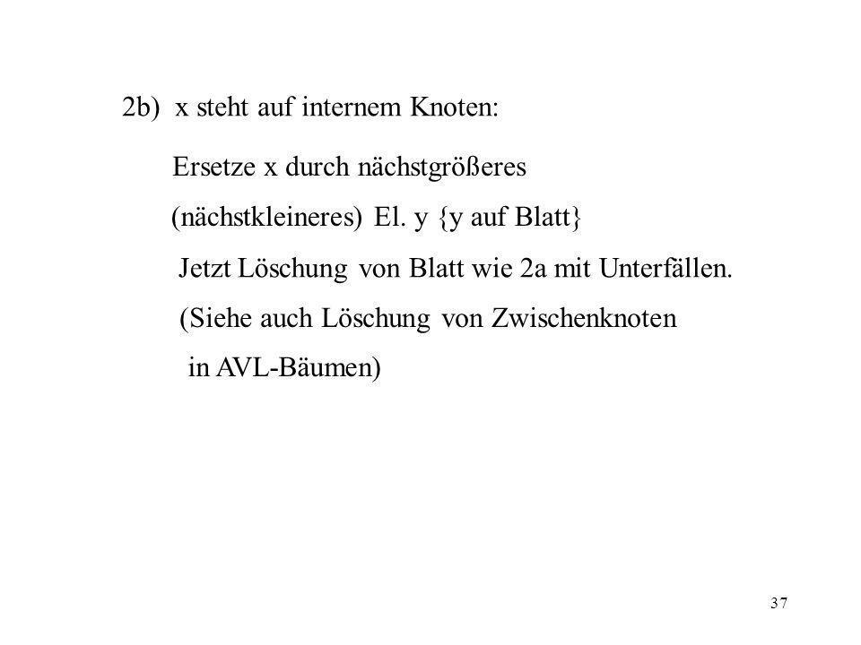 2b) x steht auf internem Knoten: