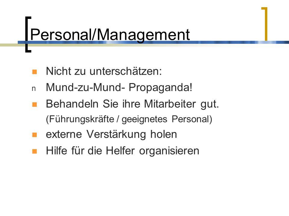 Personal/Management Nicht zu unterschätzen: Mund-zu-Mund- Propaganda!