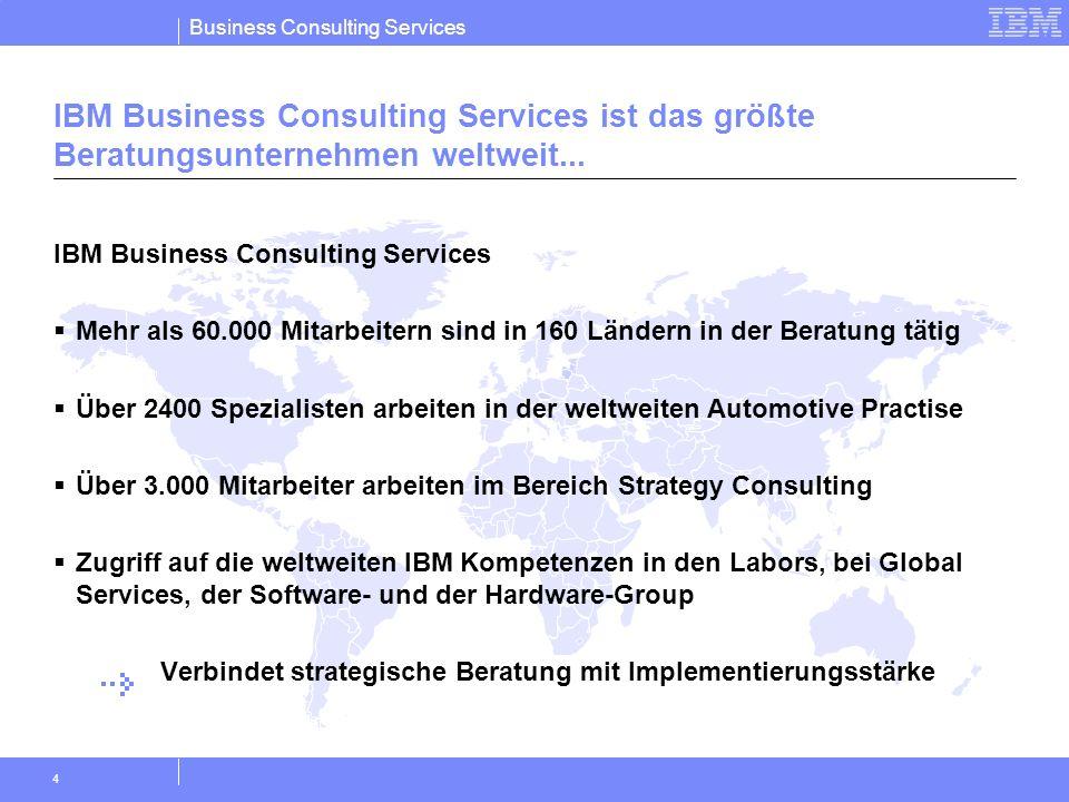 IBM Business Consulting Services ist das größte Beratungsunternehmen weltweit...