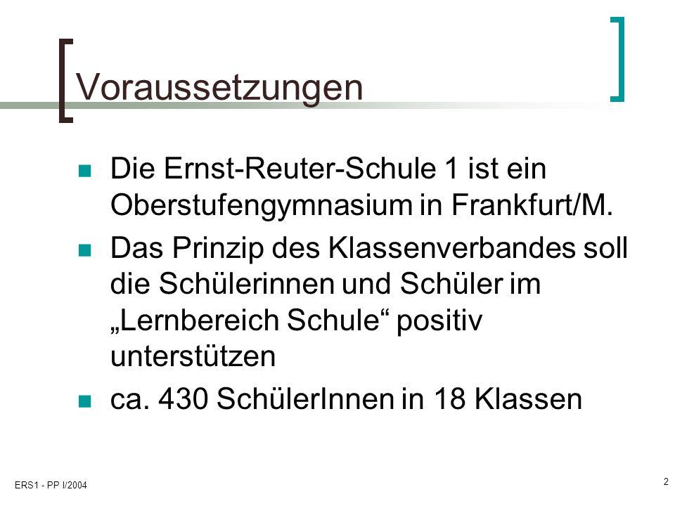 Voraussetzungen Die Ernst-Reuter-Schule 1 ist ein Oberstufengymnasium in Frankfurt/M.