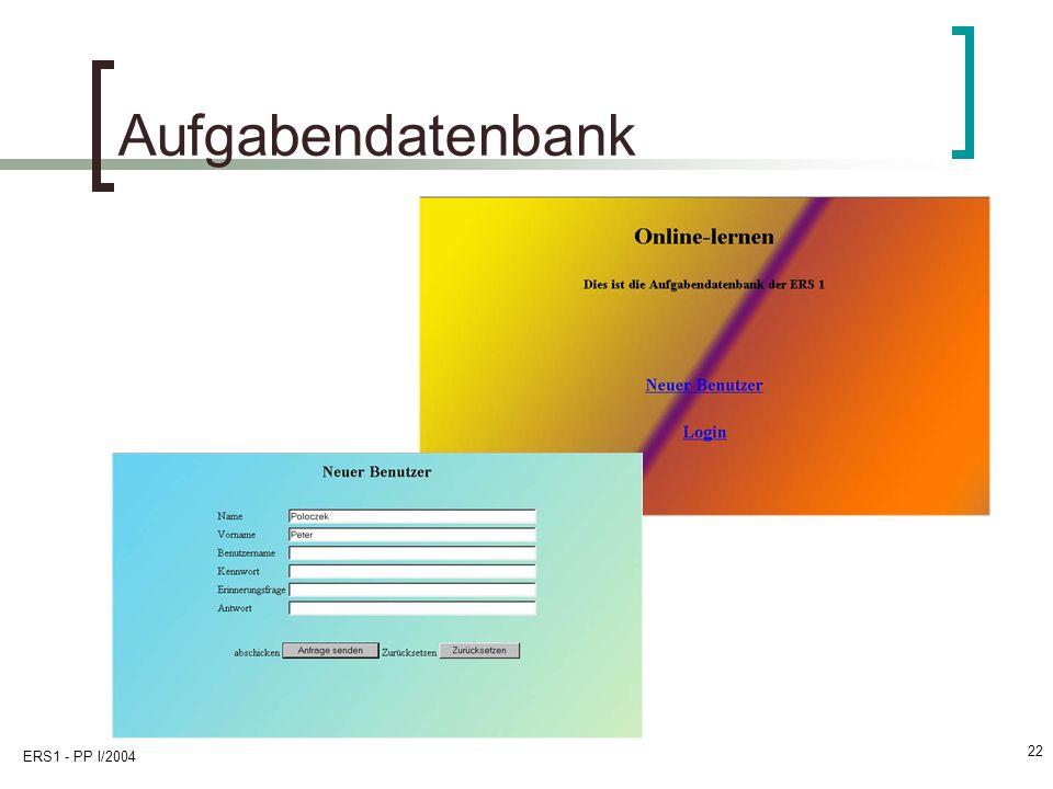 Aufgabendatenbank ERS1 - PP I/2004
