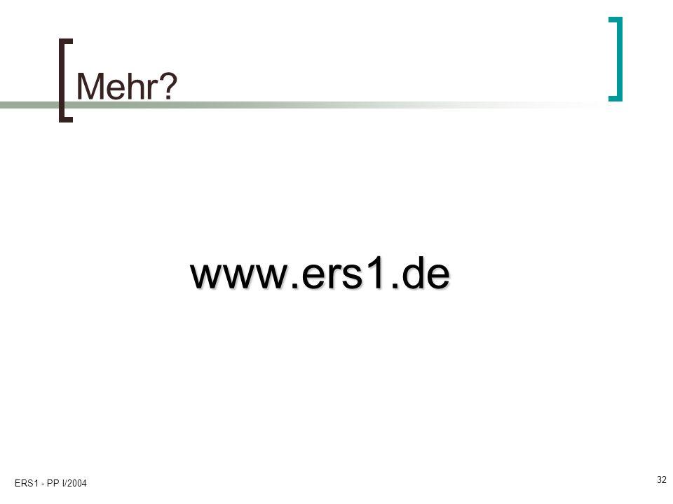 Mehr www.ers1.de ERS1 - PP I/2004