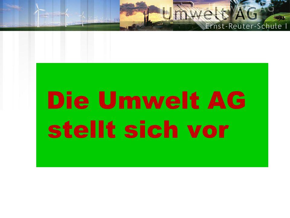 Die Umwelt AG stellt sich vor