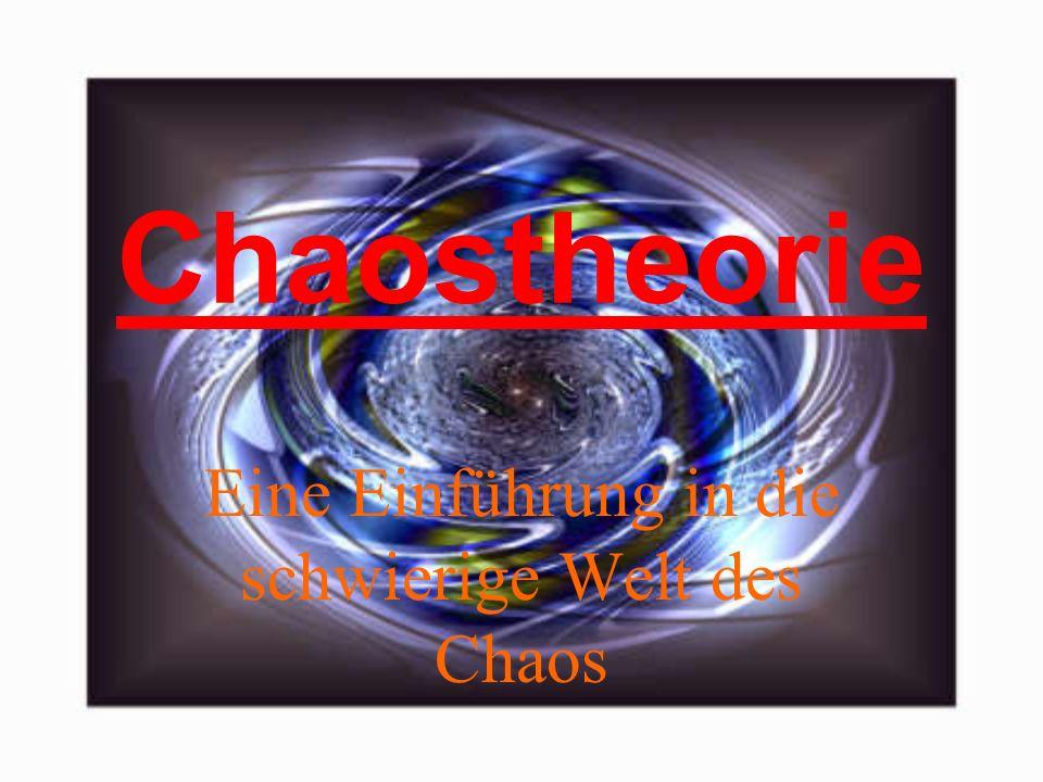 Eine Einführung in die schwierige Welt des Chaos