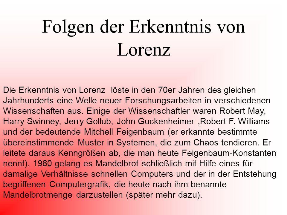 Folgen der Erkenntnis von Lorenz