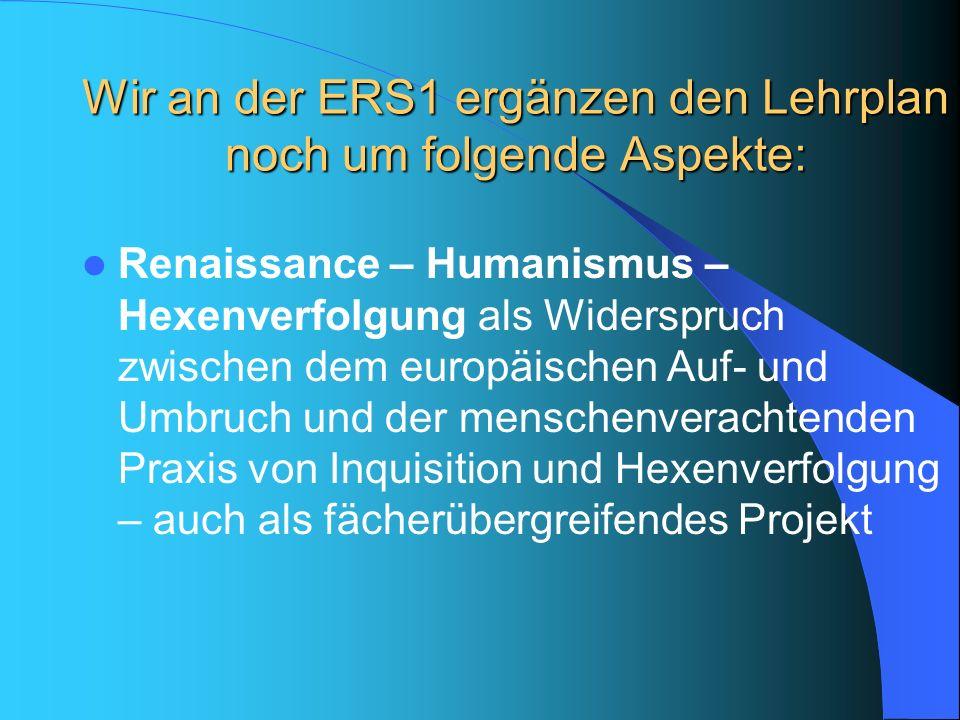 Wir an der ERS1 ergänzen den Lehrplan noch um folgende Aspekte: