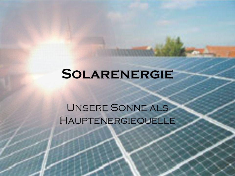 Unsere Sonne als Hauptenergiequelle