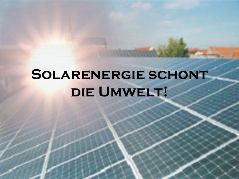 Solarenergie schont die Umwelt!