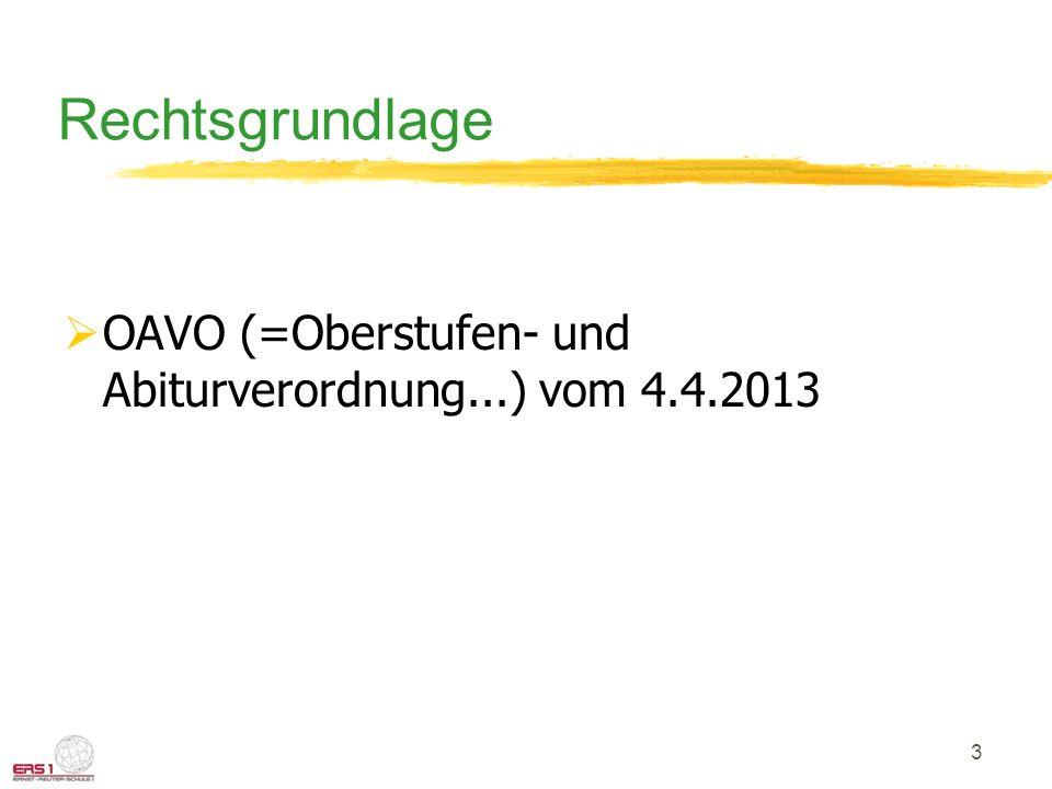 Rechtsgrundlage OAVO (=Oberstufen- und Abiturverordnung...) vom 4.4.2013