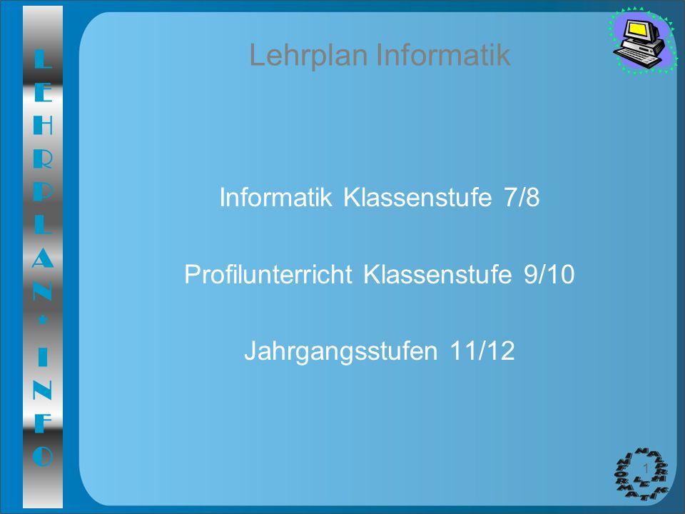 Lehrplan Informatik Informatik Klassenstufe 7/8