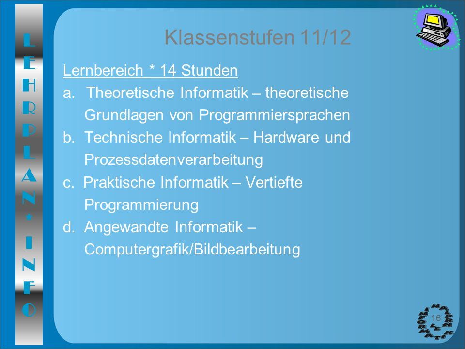 Klassenstufen 11/12 Lernbereich * 14 Stunden