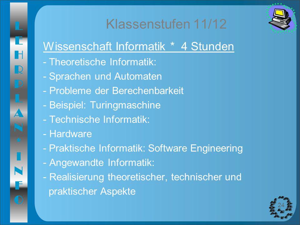 Klassenstufen 11/12 Wissenschaft Informatik * 4 Stunden