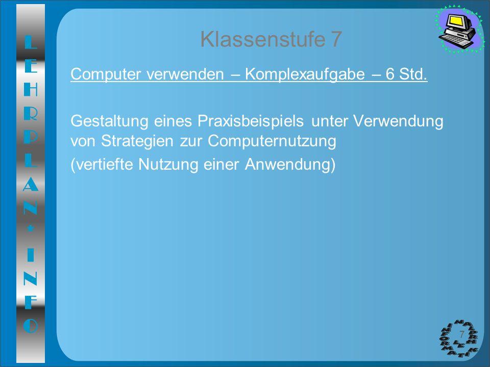 Klassenstufe 7 Computer verwenden – Komplexaufgabe – 6 Std.