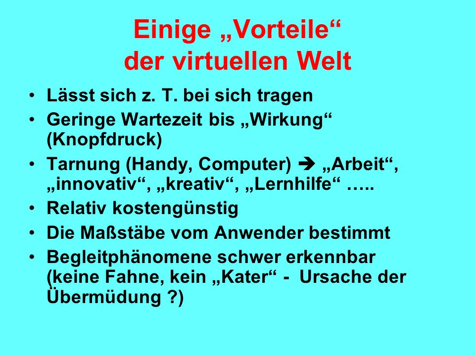 """Einige """"Vorteile der virtuellen Welt"""