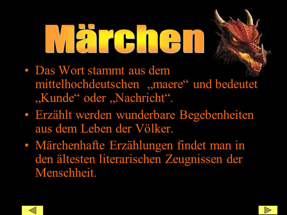 """i Märchen. Das Wort stammt aus dem mittelhochdeutschen """"maere und bedeutet """"Kunde oder """"Nachricht ."""