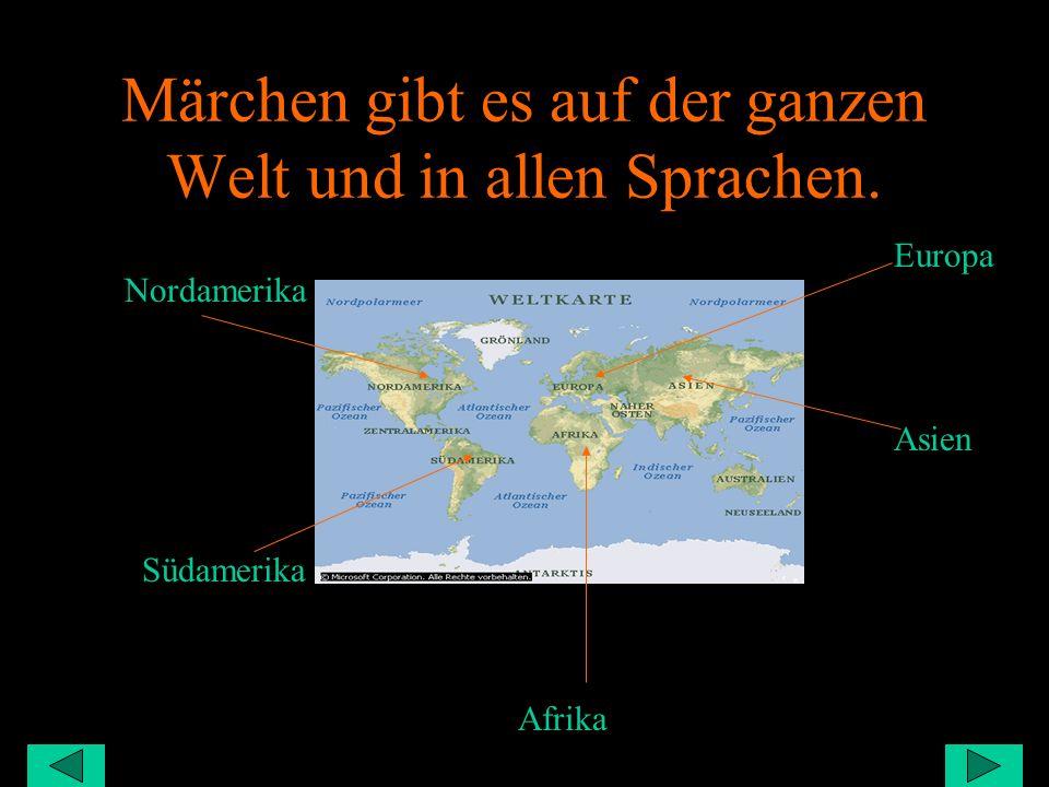 Märchen gibt es auf der ganzen Welt und in allen Sprachen.