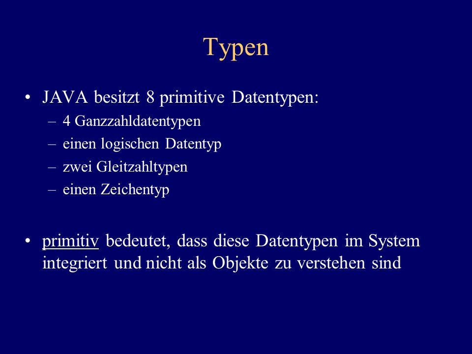 Typen JAVA besitzt 8 primitive Datentypen:
