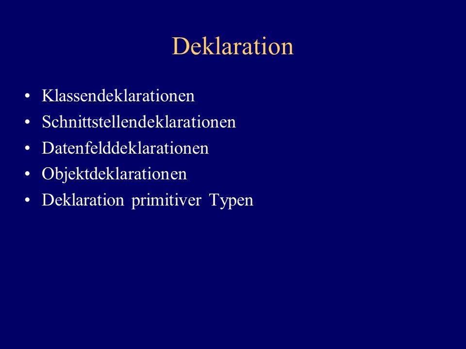 Deklaration Klassendeklarationen Schnittstellendeklarationen