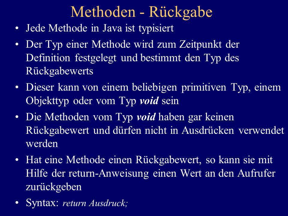 Methoden - Rückgabe Jede Methode in Java ist typisiert