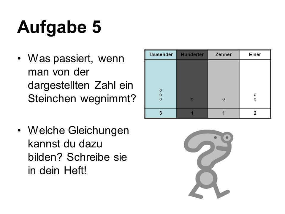 Aufgabe 5 Was passiert, wenn man von der dargestellten Zahl ein Steinchen wegnimmt