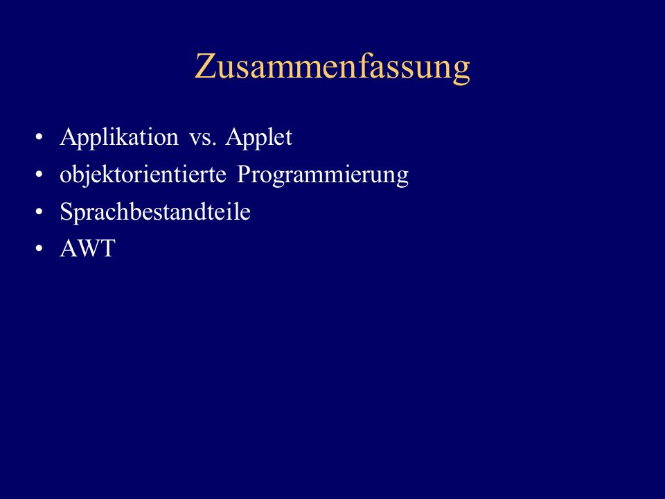 Zusammenfassung Applikation vs. Applet