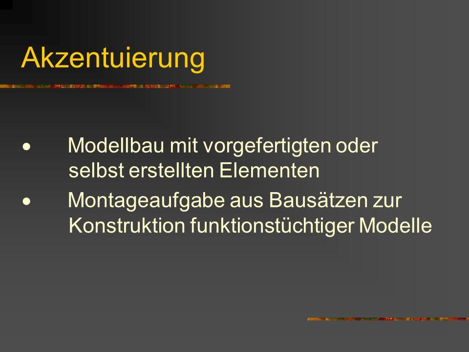 Akzentuierung · Modellbau mit vorgefertigten oder selbst erstellten Elementen.