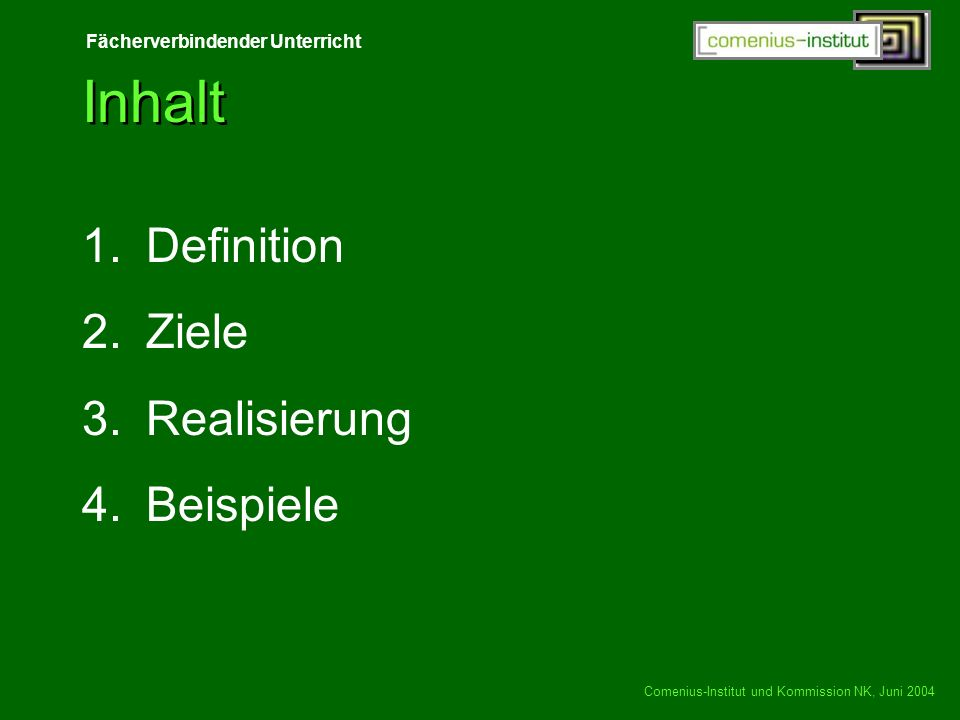 Inhalt Definition Ziele Realisierung Beispiele
