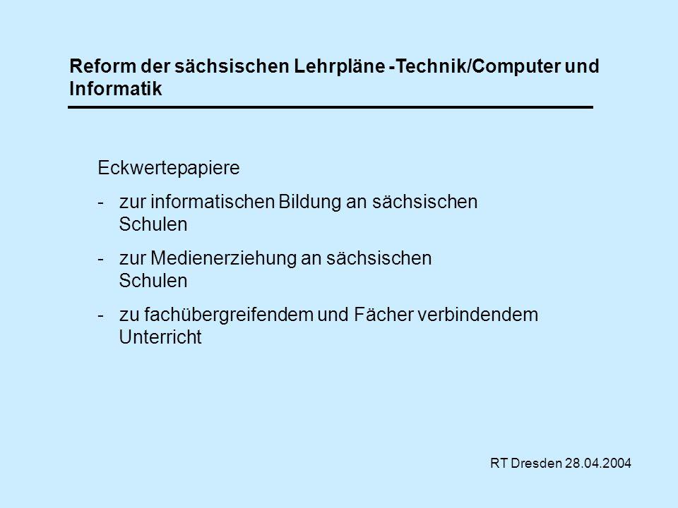 Reform der sächsischen Lehrpläne -Technik/Computer und Informatik