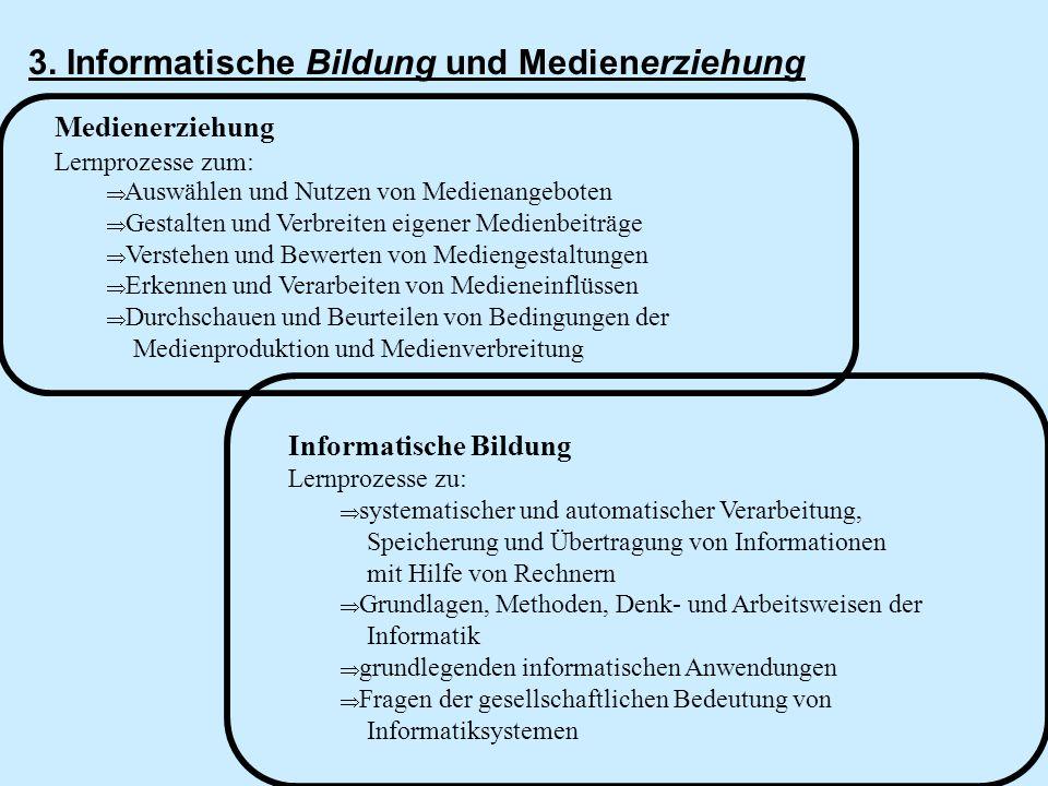 3. Informatische Bildung und Medienerziehung