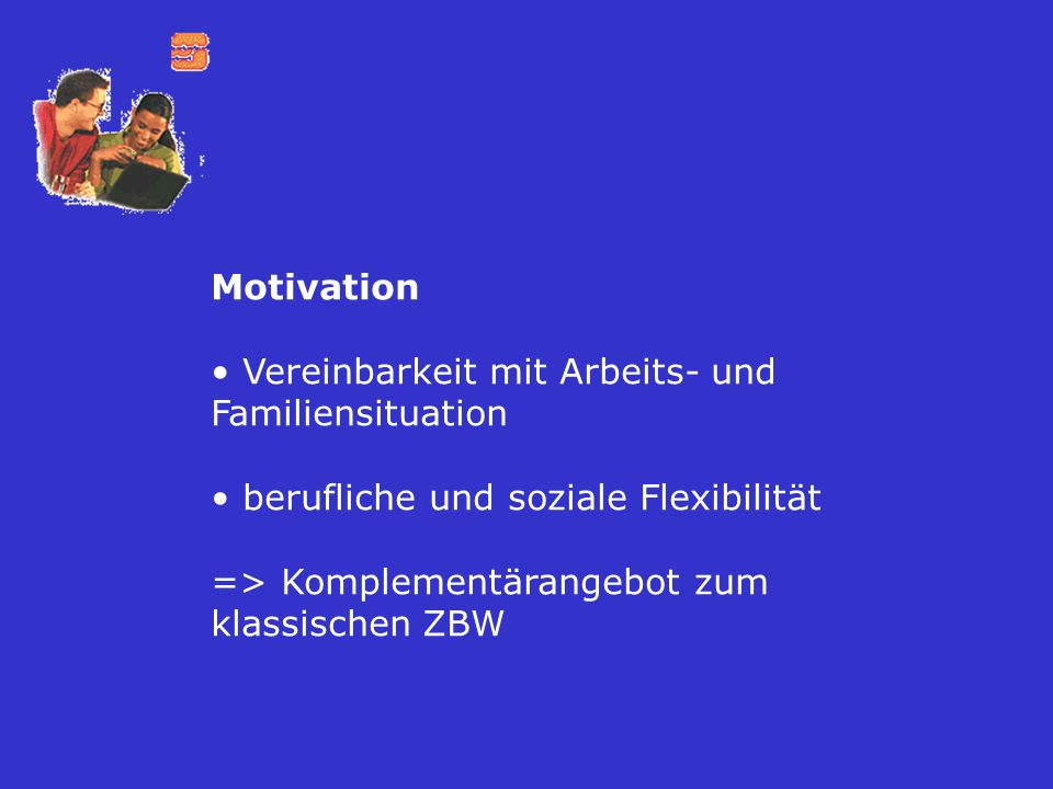 Motivation Vereinbarkeit mit Arbeits- und Familiensituation.