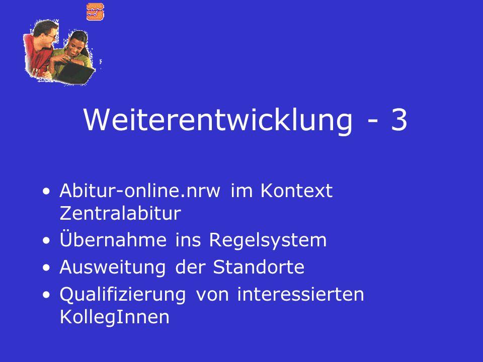 Weiterentwicklung - 3 Abitur-online.nrw im Kontext Zentralabitur
