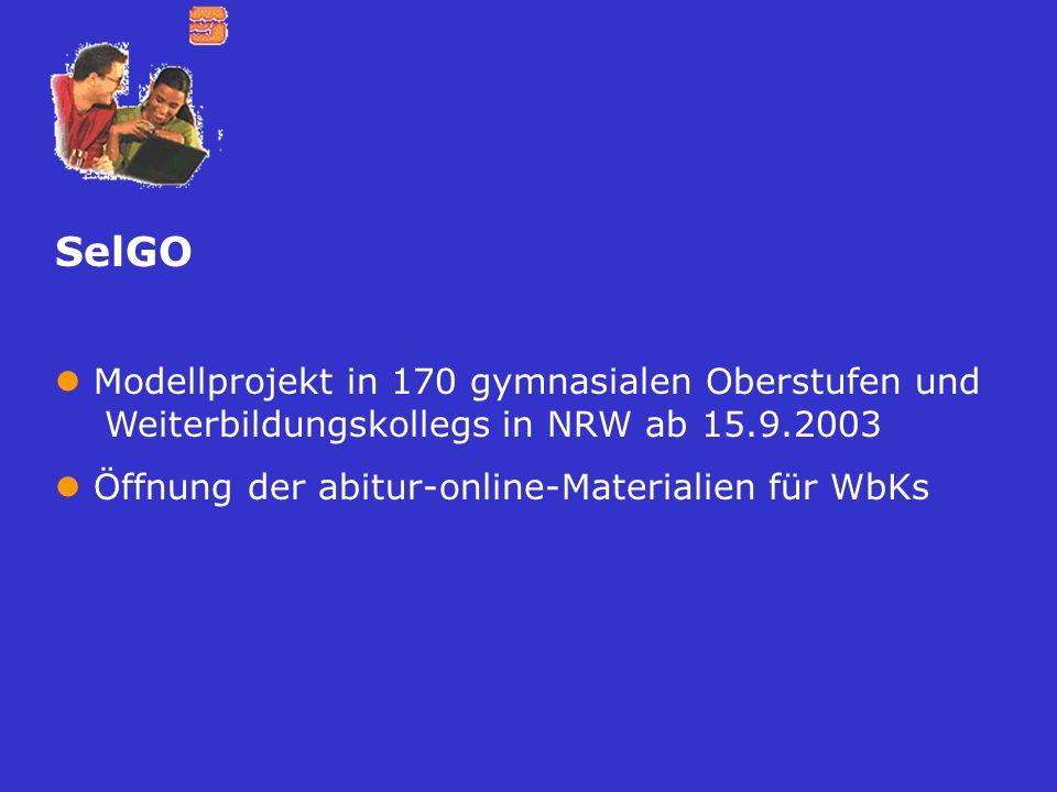 SelGO Modellprojekt in 170 gymnasialen Oberstufen und Weiterbildungskollegs in NRW ab 15.9.2003.