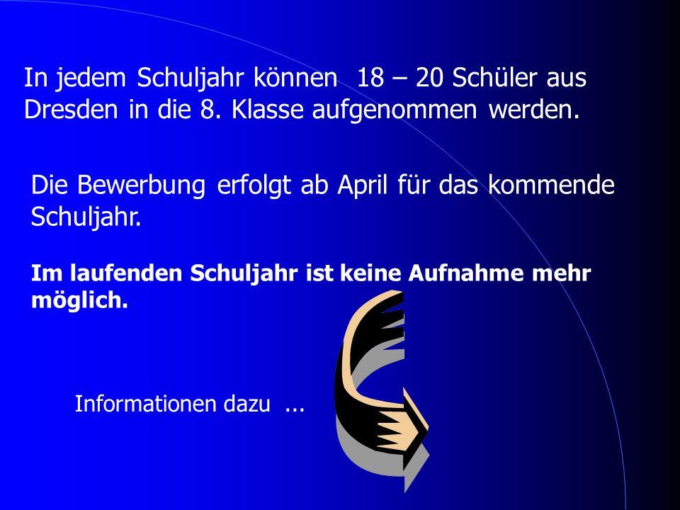 Die Bewerbung erfolgt ab April für das kommende Schuljahr.