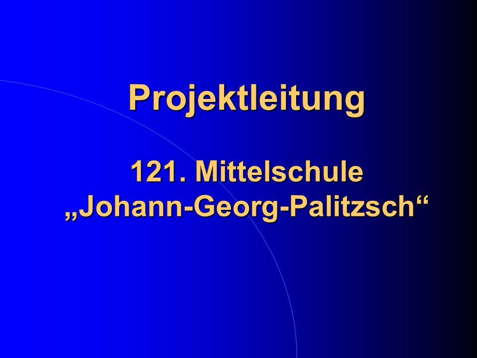 """Projektleitung 121. Mittelschule """"Johann-Georg-Palitzsch"""