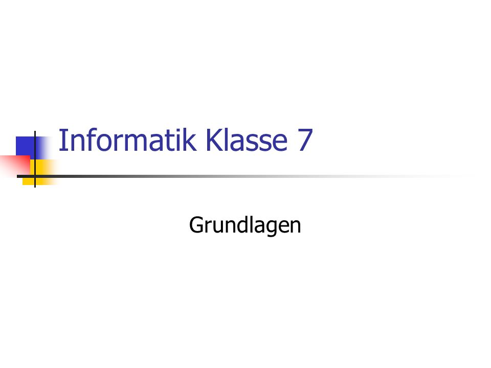 Informatik Klasse 7 Grundlagen