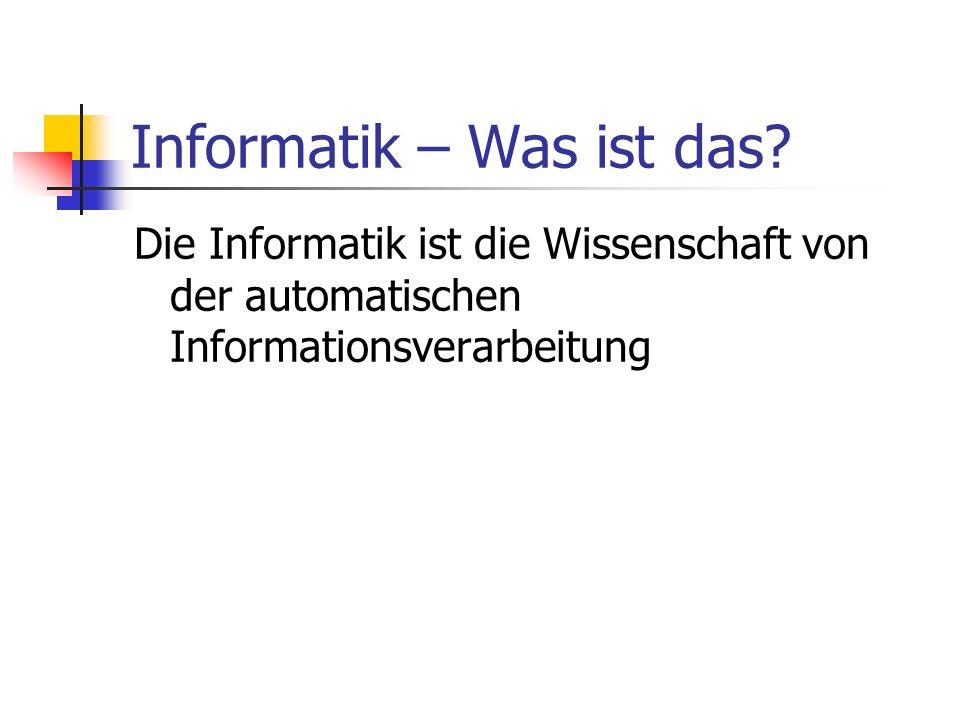 Informatik – Was ist das